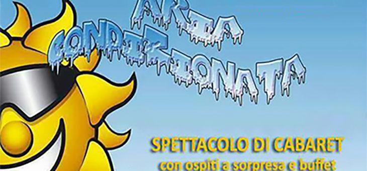 """Spettacolo cabaret """"Aria Condizionata"""" – Sabato 3 marzo"""