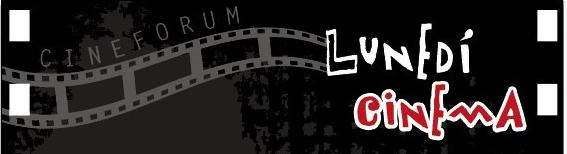 LUNEDI' CINEMA – Inaugurazione Cineforum: lunedì 16 gennaio alle ore 21.00